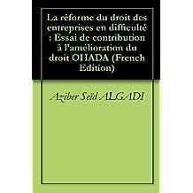 La réforme du droit des entreprises en difficulté : Essai de contribution à l'amélioration du droit OHADA (French Edition)