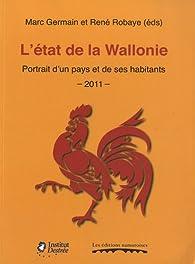 L'état de la Wallonie : Portrait d'un pays et de ses habitants - 2011 par René Robaye