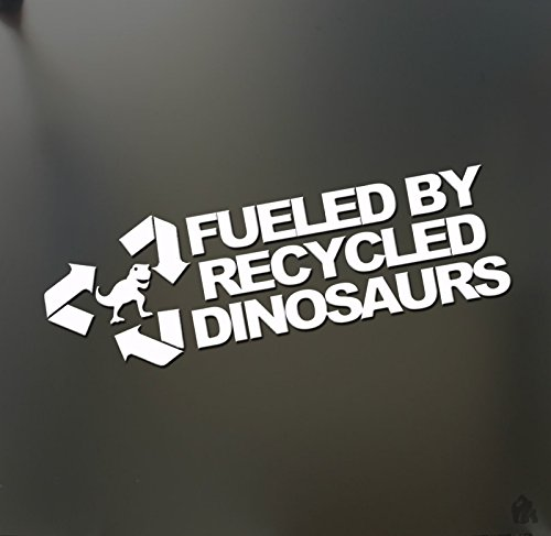 fueled by recycled dinosaurs sticker funny race sticker petrol Drift decal, Die cut vinyl decal for windows, cars, trucks, tool boxes, laptops, MacBook - virtually any hard, smooth surface ()