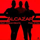 Alcazar - Feel 4 You