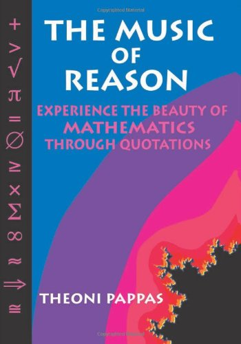 The Music of Reason: Experience the Beauty of Mathematics Through Quotations