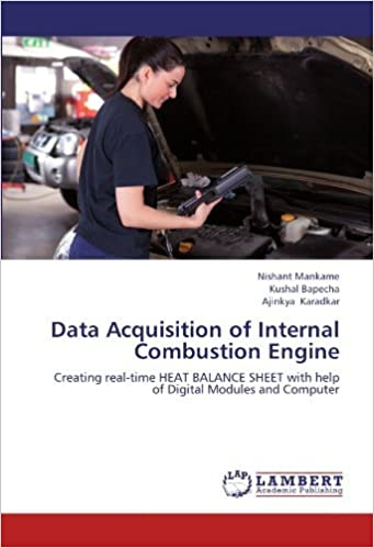 Book Data Acquisition of Internal Combustion Engine: Creating real-time HEAT BALANCE SHEET with help of Digital Modules and Computer by Nishant Mankame (2012-06-22)