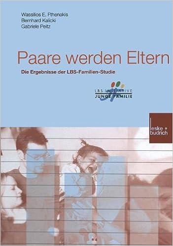 Die Geburt der Eltern. Paare im Übergang von der Partnerschaft zur Elternschaft (German Edition)