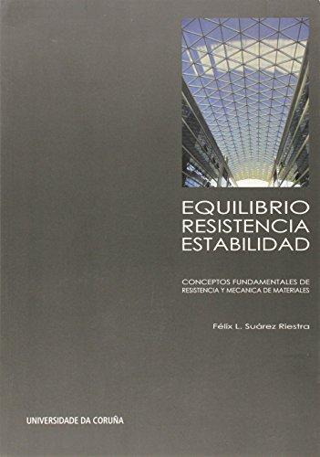 Descargar Libro Equilibrio, Resistencia, Estabilidad. Conceptos Fundamentales De Resistencia Y Mecánica De Materiales Félix Leandro Suárez Riestra