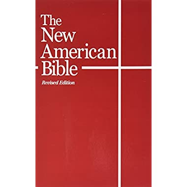 The New American Bible (With the Revised Book of Psalms and the Revised New Testament)