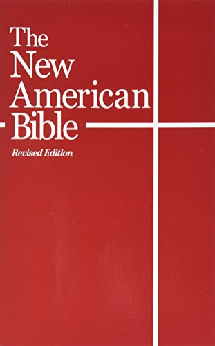 The New American Bible (With the Revised Book of Psalms and the Revised New ()