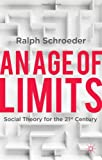 An Age of Limits : Social Theory for the 21st Century, Schroeder, Ralph, 0230360602