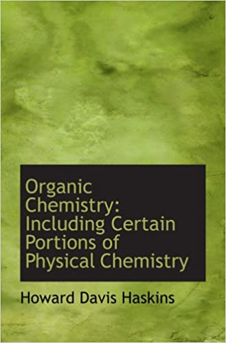 Book Organic Chemistry: Including Certain Portions of Physical Chemistry