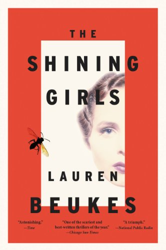 The Shining Girls: A Novel by [Beukes, Lauren]