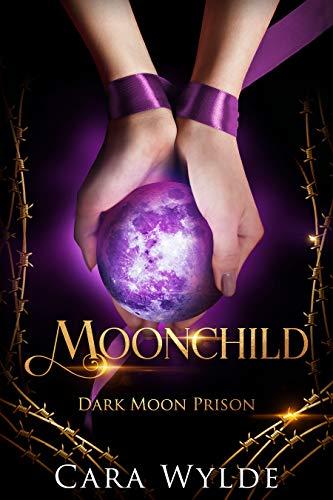 Moonchild: A Reverse Harem Omegaverse Romance (Dark Moon Prison Book 1) by [Wylde, Cara]