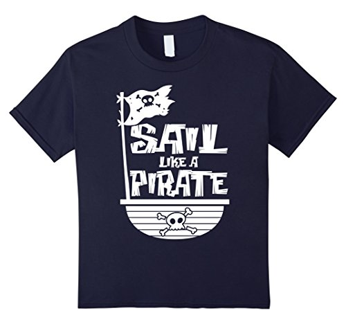 Kids Sail Like A Pirate SailBoat Halloween Costume T-Shirt 12 (Love Boat Halloween Costumes)