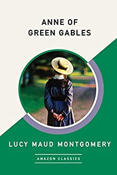 Anne of Green Gables (AmazonClassics Edition) por [Montgomery, Lucy Maud]