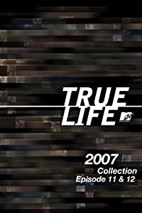 True Life 2007 Collection Episodes 11 & 12