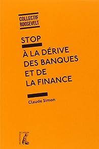 Stop à la derive des banques et de la finance par Coll Roosevelt