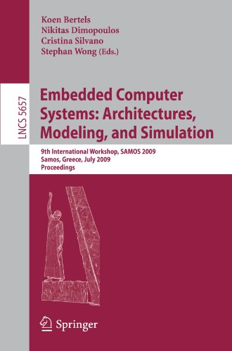 Embedded Computer Systems: Architectures, Modeling, and Simulation: 9th International Workshop, SAMOS 2009, Samos, Greece, July 20-23, 2009, Proceedings (Lecture Notes in Computer Science)