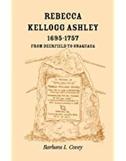 Rebecca Kellogg Ashley, 1695-1757. From Deerfield to Onaquaga