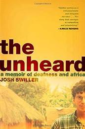 The Unheard: A Memoir of Deafness and Africa