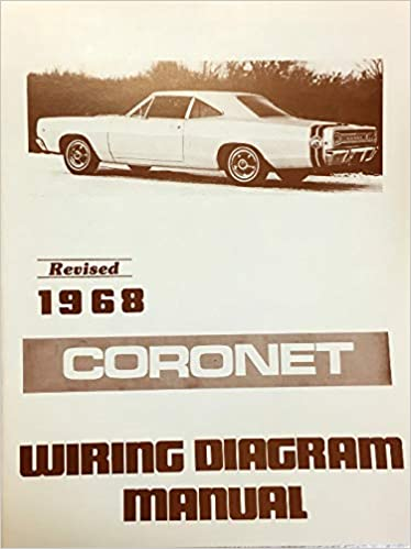 1968 DODGE CORONET FACTORY ELECTRICAL WIRING DIAGRAMS & SCHEMATICS: DODGE  CHRYSLER: Amazon.com: BooksAmazon.com