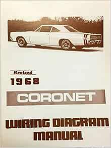 1968 dodge coronet factory electrical wiring diagrams & schematics: dodge  chrysler: amazon.com: books  amazon.com