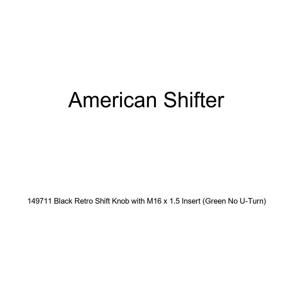 American Shifter 149711 Black Retro Shift Knob with M16 x 1.5 Insert Green No U-Turn