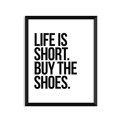 Life is Short. Buy the Shoes - Unframed art print poster or greeting card
