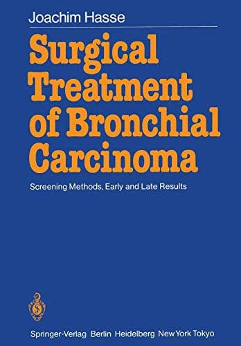 Surgical Treatment of Bronchial Carcinoma: Screening Methods, Early and Late Results