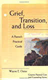 Grief, Transition, and Loss: A Pastor's Practical Guide (Creative Pastoral Care & Counseling)