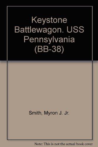 Keystone Battlewagon. USS Pennsylvania (BB-38)_ (Bb Pennsylvania Uss)