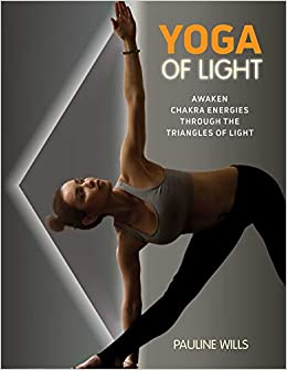 Yoga of Light: Awaken Chakra Energies Through the Triangles ...