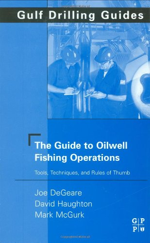 The Guide to Oilwell Fishing Operations: Tools, Techniques, and Rules of Thumb (Gulf Drilling Guides)