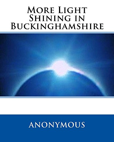 More Light Shining in Buckinghamshire (Buckinghamshire Light)