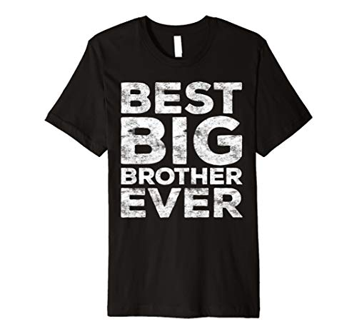 Best Big Brother Ever T-Shirt Funny Gift