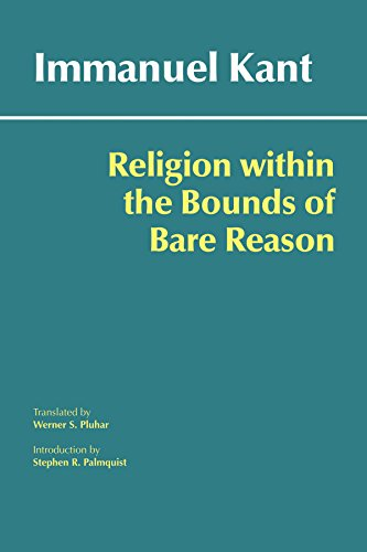 Religion within the Bounds of Bare Reason (Hackett Classics)
