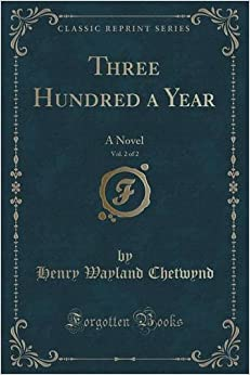 Book Three Hundred a Year, Vol. 2 of 2: A Novel (Classic Reprint)