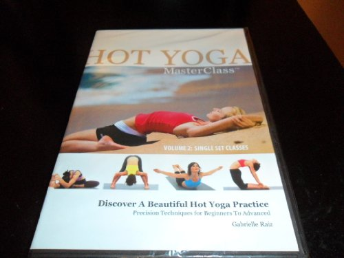 HOT YOGA Masterclass, volume 2:single set classes, Precision Techniques for Beginners To Advanced by