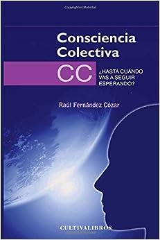 Book Consciencia Colectiva: ¡Hasta cuándo vas a seguir esperando?