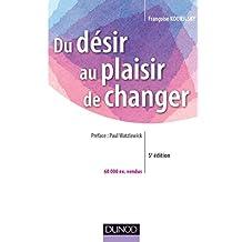 DU DÉSIR AU PLAISIR DE CHANGER 5E ÉD.
