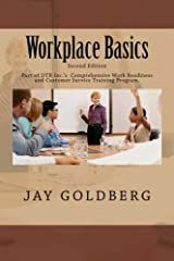 Workplace Basics is the first book in DTR Inc.'s series for classroom and on the job work readiness and customer service training. This is the second edition of the book, published in November of 2013. New in June, 2015 - There is now a Student Book ...