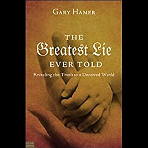The Greatest Lie Ever Told Audiobook