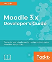 Moodle 3.x Developer's Guide Front Cover