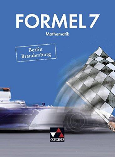 Formel – Berlin/Brandenburg / Mathematik für integrierte Sekundarschulen und Oberschulen: Formel – Berlin/Brandenburg / Formel Berlin/Brandenburg 7: ... integrierte Sekundarschulen und Oberschulen
