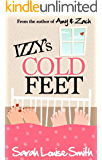 Izzy's Cold Feet: One bride-to-be. Three ex-boyfriends.