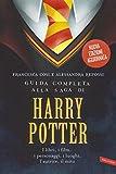 Guida completa alla saga di Harry Potter: I libri, i film, i personaggi, i luoghi, l'autrice, il mito (Italian Edition)