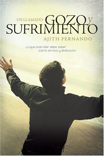 Download Un llamado, gozo y sufrimiento: Lo que todo líder debe saber sobre servicio y dedicación (Spanish Edition) pdf epub