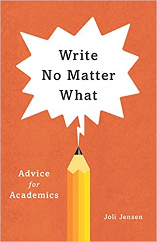Write no matter what advice for academics chicago guides to write no matter what advice for academics chicago guides to writing editing and publishing kindle edition by joli jensen reference kindle ebooks fandeluxe Gallery