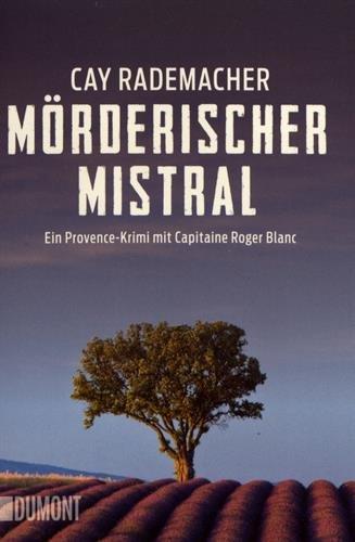 Mörderischer Mistral: Ein Provence-Krimi mit Capitaine Roger Blanc (1) (Taschenbücher)