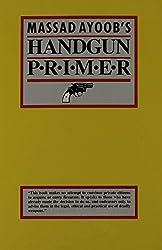 Gun-Proof Your Children! / Massad Ayoob's Handgun Primer