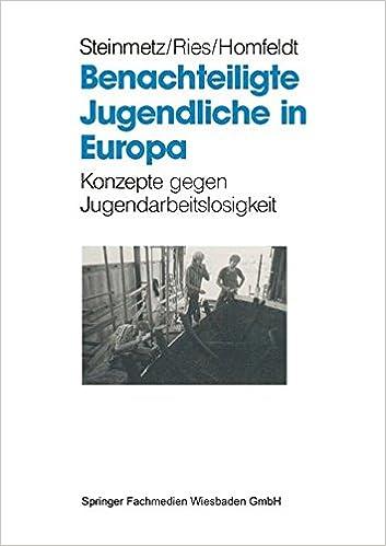 Book Benachteiligte Jugendliche in Europa: Konzepte gegen Jugendarbeitslosigkeit (German Edition)