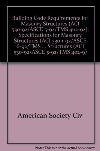 Building Code Requirements for Masonry Structures (ACI 530-92/ASCE ...