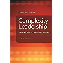 Complexity Leadership Nursing's Role in Health-Care Delivery